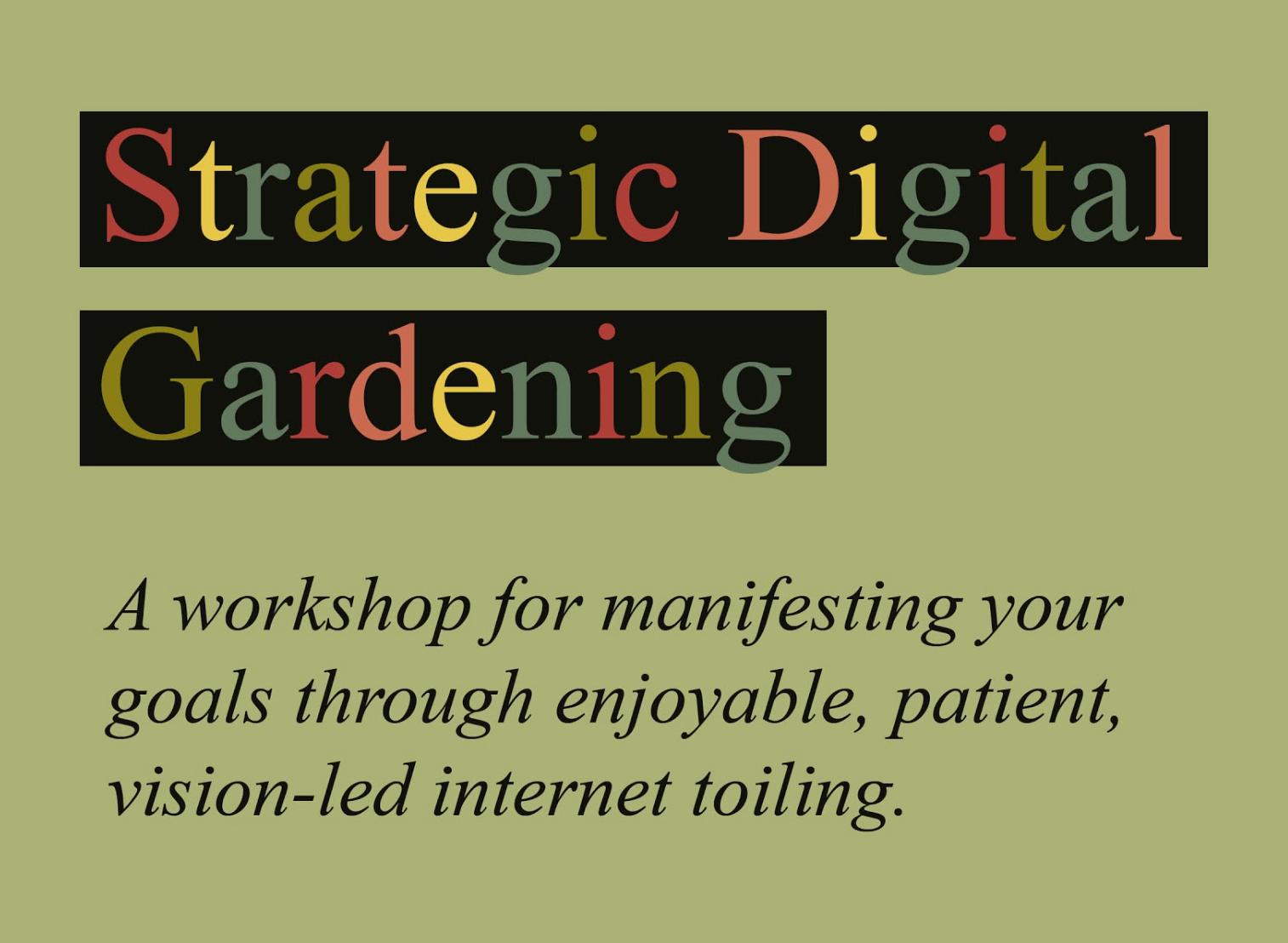 Strategic Digital Gardening
